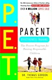 Parent Effectiveness Training: The Proven Program for Raising Responsible Children (0609806939) by Thomas Gordon