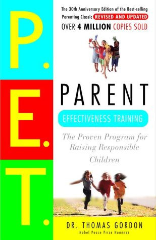 Parent Effectiveness Training: The Proven Program for...