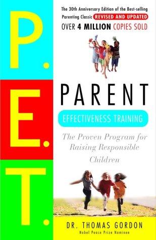 Parent Effectiveness Training: The Proven Program for...
