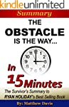 The Obstacle Is the Way...In 15 Minut...