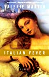 Italian Fever: A Novel (0375705228) by Martin, Valerie