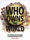 Who Owns the World: The Hidden Facts Behind Landownership
