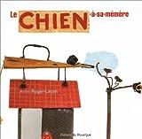 echange, troc Anne Roger-Lacan - Le Chien à sa mémère