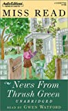 Miss Read News from Thrush Green (Thrush Green (Audio Partners))