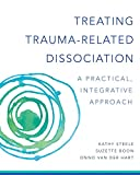 img - for Treating Trauma-Related Dissociation: A Practical, Integrative Approach book / textbook / text book