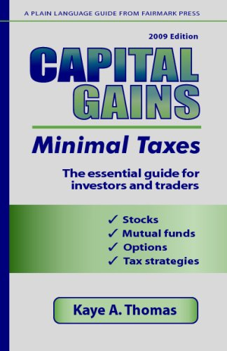 Capital Gains, Minimal Taxes 2009: The Essential Guide For Investors And Traders