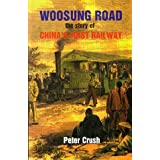 Woosung Road: The Story of China's First Railway