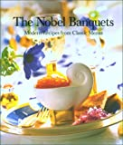 The Nobel Banquets: Modern Recipes from Classic Menus