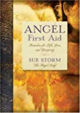img - for Angel First Aid: Remedies for Life, Love, and Prosperity by Storm, Sue (2010) Hardcover book / textbook / text book