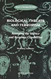img - for Biological Threats and Terrorism: Assessing the Science and Response Capabilities, Workshop Summary book / textbook / text book