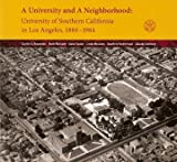 img - for A University and a Neighborhood: University of Southern California in Los Angeles, 1880-1984 by Curtis Roseman (2006-01-01) book / textbook / text book