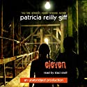 Eleven: A Mystery (       UNABRIDGED) by Patricia Reilly Giff Narrated by Staci Snell