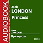 Princess [Russian Edition] | Jack London