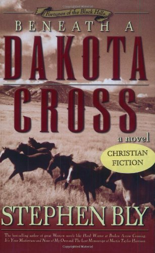 Beneath a Dakota Cross (Fortunes of the Black Hills, Book 1)