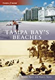 img - for Tampa Bay's Beaches (Then and Now: Florida) book / textbook / text book
