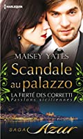 Scandale au palazzo : T8 - La fiert� des Corretti : Passions siciliennes