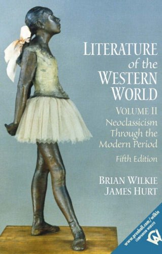 Literature of the Western World, Volume II: Neoclassicism...
