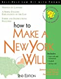 How to Make a New York Will: With Forms (Self-Help Law Kit With Forms)