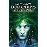 """Duocarns - Die drei K�nige (Duocarns Erotic Fantasy & Gay Romance 3)von """"Pat McCraw"""""""