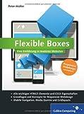 Peter Müller Flexible Boxes: Eine Einführung in moderne Websites. Responsive Webdesign verstehen