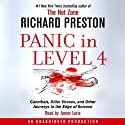 Panic in Level 4: Cannibals, Killer Viruses, and Other Journeys to the Edge of Science (       UNABRIDGED) by Richard Preston Narrated by James Lurie