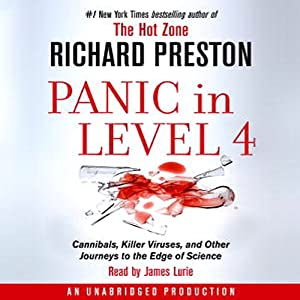 Panic in Level 4: Cannibals, Killer Viruses, and Other Journeys to the Edge of Science | [Richard Preston]