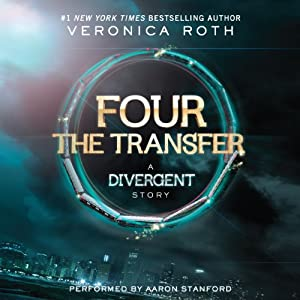 FOUR The Transfer: A Divergent Story Audiobook