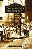 Philadelphia's  River  Wards   (PA)  (Images  of  America)