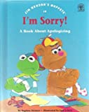 Jim Hensons muppets in Im sorry!: A book about apologizing
