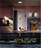 img - for Acting the Part: Photography As Theatre book / textbook / text book
