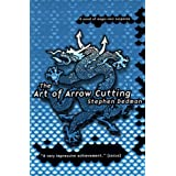 The Art of Arrow Cutting : A Novel of Magic-Noir Suspense ~ Stephen Dedman