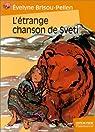 L'Etrange Chanson de Sveti par Brisou-Pellen