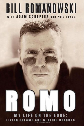 Romo: My Life on the Edge--Living Dreams and Slaying Dragons, BILL ROMANOWSKI