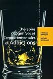 echange, troc Hassan Rahioui, Michel Reynaud - Thérapies cognitives et comportementales et addictions