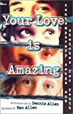 img - for Your Love Is Amazing: Contemporary Songs and Sketches for Youth book / textbook / text book