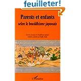 Parents et enfants selon le bouddhisme japonais: Oeuvres classiques du bouddhisme japonais