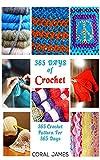 Crochet  (Crochet Patterns, Crochet Books, Knitting Patterns): 365 Days of Crochet: 365 Crochet Patterns for 365 Days (Crochet, Crochet for Beginners,