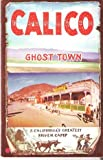 Search : Calico Ghost Town; S. California's Greatest Silver Camp