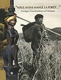 echange, troc Christine Hemmet, Yves Goudineau - Nous avons mangé la forêt... : Georges Condominas au Vietnam