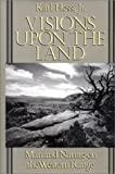 img - for Visions upon the Land: Man and Nature on the Western Range book / textbook / text book