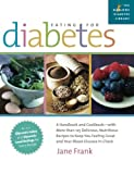 Eating for Diabetes: A Handbook and Cookbook--With 125 Delicious, Nutritious Recipes to Keep You Feeling Great and Your Blood Glucose in Check