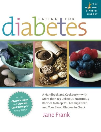 Eating For Diabetes: A Handbook And Cookbook--With 125 Delicious, Nutritious Recipes To Keep You Feeling Great And Your Blood Glucose In Check front-975632