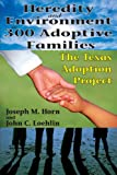 Heredity and Environment in 300 Adoptive Families: The Texas Adoption Project (0202363457) by Horn, Joseph M.