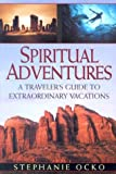 img - for Spiritual Adventures: A Traveler's Guide to Extraordinary Vacations book / textbook / text book