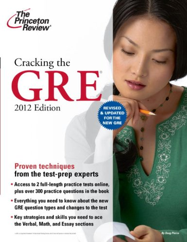 Cracking the New GRE, 2012 Edition (Graduate School Test Preparation)