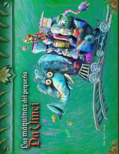 Las Maquinas del pequeño Da Vinci Edicion Elefante  [Barreto Urruty, Diego Elisandro] (Tapa Blanda)