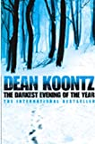 'DARKEST EVENING OF THE YEAR, THE' (0007260180) by DEAN KOONTZ