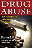 Drug Abuse: Its Natural History and Clinical Treatment