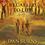 Recalled to Life | Dan Burns