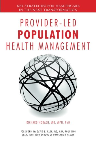 Provider-Led Population Health Management: Key Strategies For Healthcare In The Next Transformation